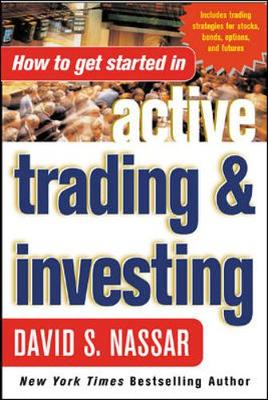 How to Get Started in Active Trading and Investing (Paperback)