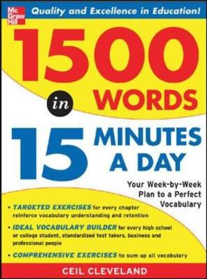 1,500 Words in 15 Minutes a Day: Your Week-by-week Plan to a Perfect Vocabulary (Paperback)