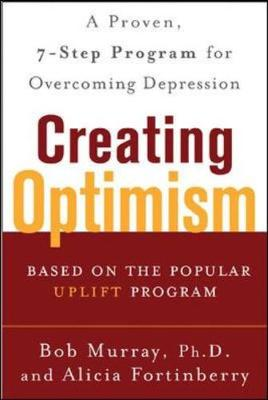 Creating Optimism: A Proven Seven-Step Program for Overcoming Depression (Paperback)
