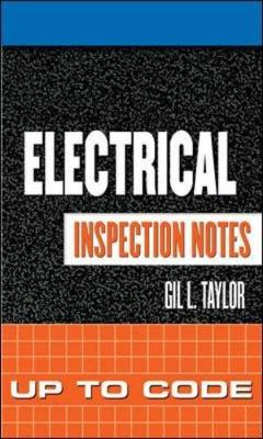 Electrical Inspection Notes: Up to Code - Inspection Notes (Paperback)