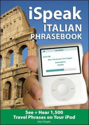 ISpeak Italian Phrasebook: MP3 Audio CD and Paperback: The Ultimate Audio + Visual Phrasebook for Your IPod - Ispeak Audio Phrasebook (Mixed media product)