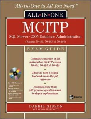 MCITP SQL Server 2005 Database Administration: Database Administration Exam Guide (Exams 70-431, 70-443, and 70-444) - All-In-One (Mixed media product)
