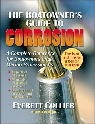 The Boatowner's Guide to Corrosion: Find it! Stop it! Fix it! (Paperback)