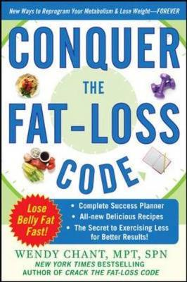 Conquer the Fat-Loss Code: Includes: Complete Success Planner, All-New Delicious Recipes, and the Secret to Exercising Less for Better Results! (Paperback)