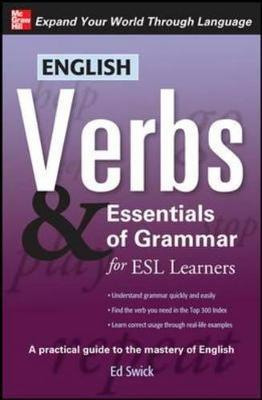 English Verbs and Essentials of Grammar for ESL Learners - Verbs and Essentials of Grammar Series (Paperback)