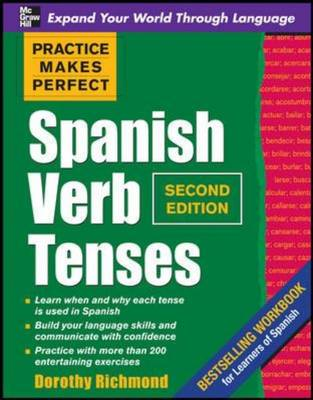 Practice Makes Perfect Spanish Verb Tenses - Practice Makes Perfect Series (Paperback)