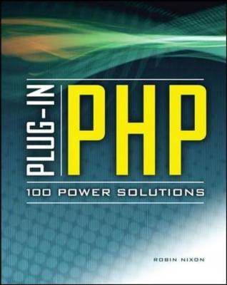 Plug-in PHP: 100 Power Solutions: Simple Solutions to Practical PHP Problems (Paperback)