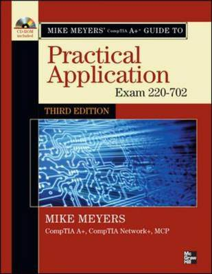 Mike Meyers' CompTIA A+ Guide: Exam 220-702: Practical Application - Mike Meyers' Computer Skills (Mixed media product)