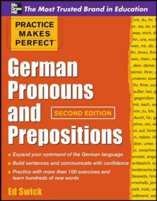 Practice Makes Perfect German Pronouns and Prepositions - Practice Makes Perfect Series (Paperback)