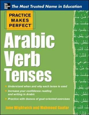 Practice Makes Perfect Arabic Verb Tenses - Practice Makes Perfect Series (Paperback)