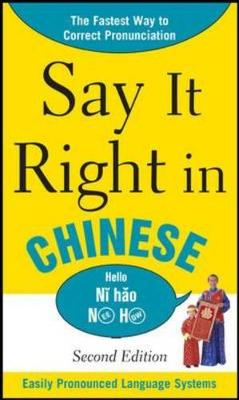 Say it Right in Chinese: Easily Pronounced Language Systems - Say it Right! Series (Paperback)