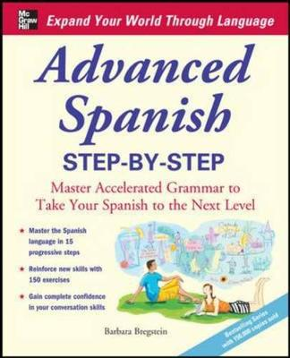 Advanced Spanish Step-by-Step: Master Accelerated Grammar to Take Your Spanish to the Next Level - Easy Step-by-step Series (Paperback)