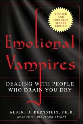 Emotional Vampires: Dealing with People Who Drain You Dry (Paperback)