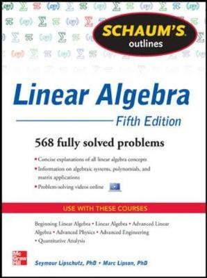 Schaum's Outline of Linear Algebra: 612 Solved Problems + 25 Videos (Paperback)
