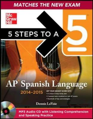 5 Steps to a 5 AP Spanish Language 2014-2015 - 5 Steps to a 5 on the Advanced Placement Examinations (Mixed media product)