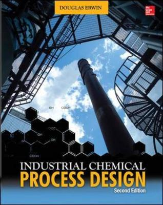 Industrial Chemical Process Design (Hardback)