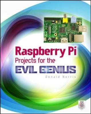 Raspberry Pi Projects for the Evil Genius - Evil Genius (Paperback)