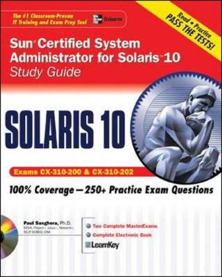 Sun Certified System Administrator for Solaris 10 Study Guide: Study Guide (Exams CX-310-200 & CX-310-202): Exams CX-310-200 and CX-310-202 - Certification Press S. (Mixed media product)