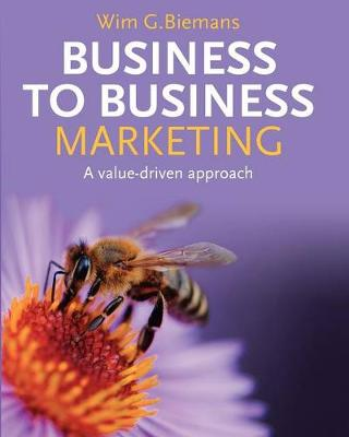 Business to Business Marketing: A Value-Driven Approach (Paperback)