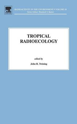 Tropical Radioecology - Radioactivity in the Environment 18 (Hardback)