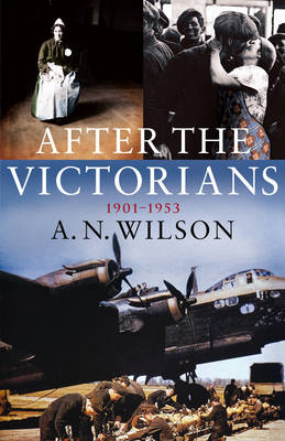 After the Victorians: The World Our Parents Knew (Hardback)