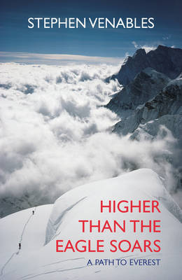 Cover Higher Than the Eagle Soars: A Path to Everest