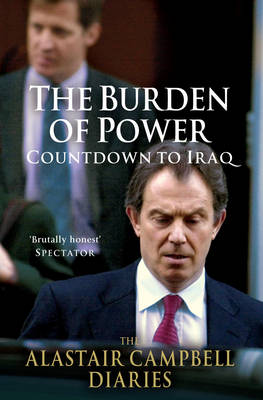 The Burden of Power: Volume 4: Countdown to Iraq - The Alastair Campbell Diaries (Hardback)