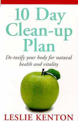 10 Day Clean-up Plan: De-toxify Your Body for Natural Health and Vitality (Paperback)
