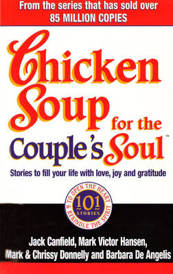 Chicken Soup for the Couple's Soul: Stories to Fill Your Life with Love, Joy and Gratitude (Paperback)
