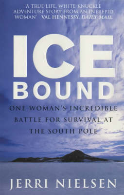 Ice Bound: One Woman's Incredible Battle for Survival at the South Pole (Paperback)