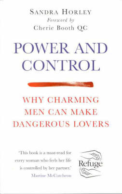 Power and Control: Why Charming Men Can Make Dangerous Lovers (Paperback)