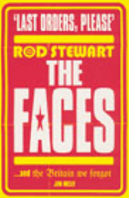 "Last Orders Please: Rod Stewart, the ""Faces"" and the Britain We Forgot (Paperback)"