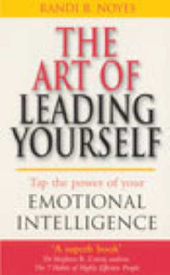 The Art of Leading Yourself: Tap the Power of Your Emotional Intelligence (Paperback)