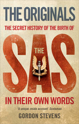 Cover The Originals: the Secret History of the Birth of the SAS: In Their Own Words