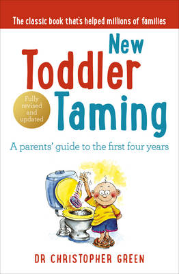 New Toddler Taming: A Parents' Guide to the First Four Years (Paperback)