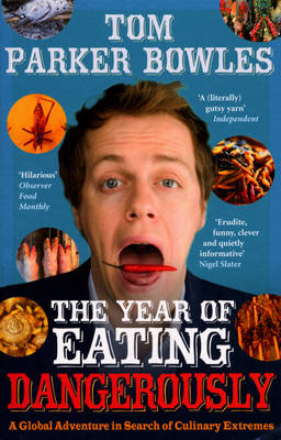 The Year of Eating Dangerously: A Global Adventure in Search of Culinary Extremes (Paperback)