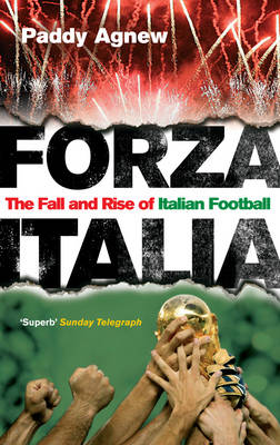 Forza Italia: The Fall and Rise of Italian Football (Paperback)