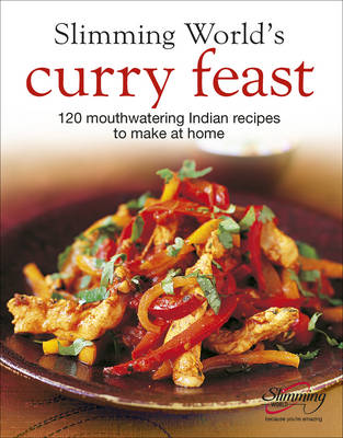 """Slimming World's"" Curry Feast: 120 Mouth-watering Indian Recipes to Make at Home (Hardback)"