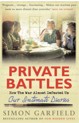 Private Battles: Our Intimate Diaries - How the War Almost Defeated Us (Paperback)