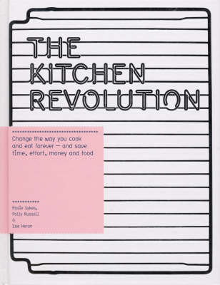 The Kitchen Revolution: A Year of Time-and-money-saving Recipes (Hardback)