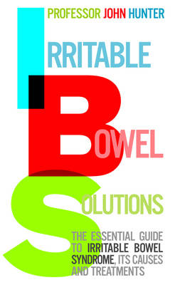 Irritable Bowel Solutions: The Essential Guide to IBS, Its Causes and Treatments (Paperback)
