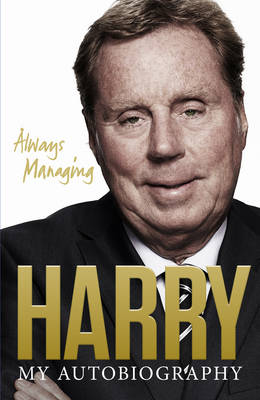 Always Managing: My Autobiography (Hardback)