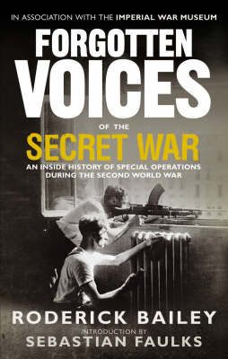 Forgotten Voices of the Secret War: An Inside History of Special Operations in the Second World War (Paperback)