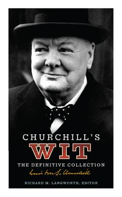 Churchill's Wit: The Definitive Collection (Hardback)