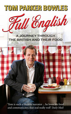 Full English.: A Journey Through the British and Their Food (Paperback)