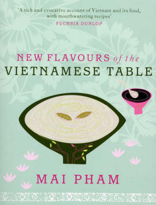 New Flavours of the Vietnamese Table (Paperback)