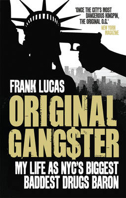Original Gangster: My Life as NYC's Biggest Baddest Drugs Baron (Paperback)