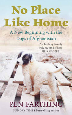 No Place Like Home: A New Beginning with the Dogs of Afghanistan (Hardback)