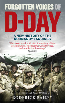 Forgotten Voices of D-Day: A Powerful New History of the Normandy Landings in the Words of Those Who Were There (Paperback)