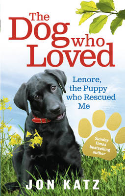 The Dog Who Loved: Lenore, the Puppy Who Rescued Me (Paperback)